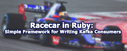 Racecar: A simple framework for writing Kafka consumers in Ruby
