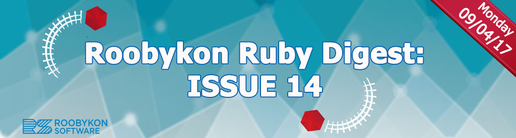 Roobykon Ruby Digest: Issue 14