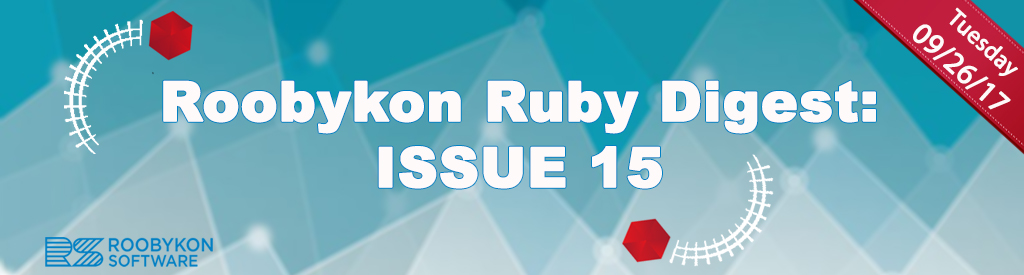 Roobykon Ruby Digest: Issue 15